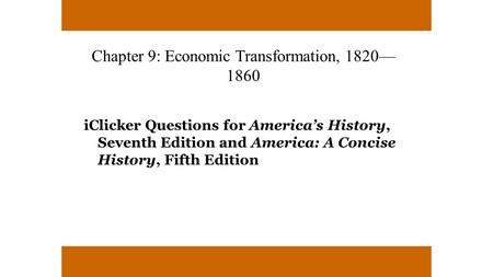 Chapter 9: Economic Transformation, 1820—1860