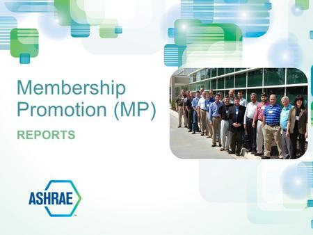 Membership Promotion (MP) REPORTS. Current members Lapsed members New members Chapter dues received by Society Cancelled members for prospect lists YEA.