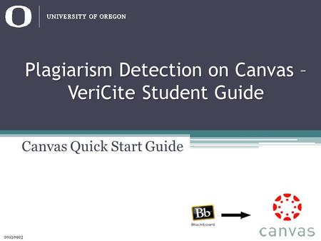 Plagiarism Detection on Canvas – VeriCite Student Guide 20150923 Canvas Quick Start Guide.