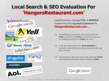 Internet Unlimited LLC. Trolley Square, Suite 19c, Wilmington, DE 19806, USA Local Search & SEO Evaluation For 'HangersRestaurant.com' Local Directory.
