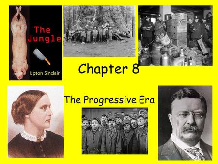 Chapter 8 The Progressive Era. progressivism an early 20th century reform movement seeking to return control of the government to the people, to restore.