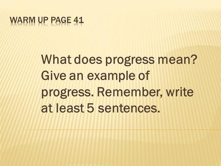 What does progress mean? Give an example of progress. Remember, write at least 5 sentences.