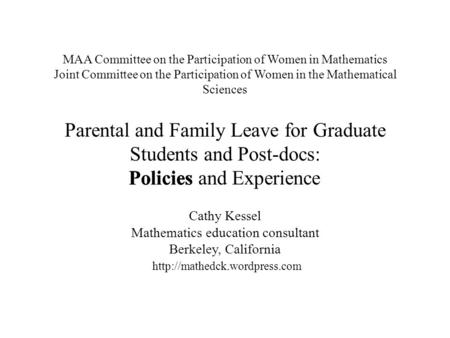 MAA Committee on the Participation of Women in Mathematics Joint Committee on the Participation of Women in the Mathematical Sciences Parental and Family.