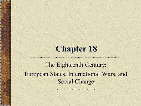 Chapter 18 The Eighteenth Century: