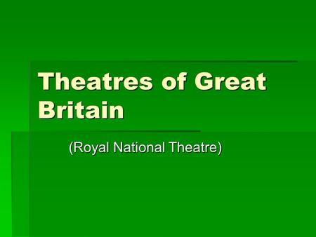 Theatres of Great Britain (Royal National Theatre) (Royal National Theatre)