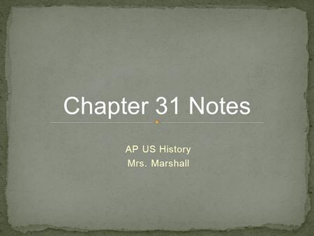AP US History Mrs. Marshall Chapter 31 Notes. January 1917 Germany announced it would sink all ships in British waters. Nullified Sussex Pledge February.