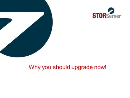 Why you should upgrade now!. Copyright © 2012 STORServer, All rights reserved. 2 STORServer uses Tivoli Storage Manager and it has been designed to address.