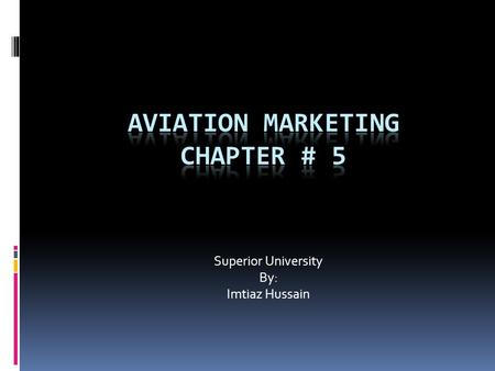 Superior University By: Imtiaz Hussain. Flow of Presentation Controlling Product Quality Air Freight Product Ansoff Matrix.