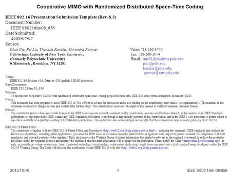 2015/10/16IEEE S802.16m-08/6561 Cooperative MIMO with Randomized Distributed Space-Time Coding IEEE 802.16 Presentation Submission Template (Rev. 8.3)