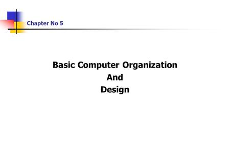 Chapter No 5 Basic Computer Organization And Design.
