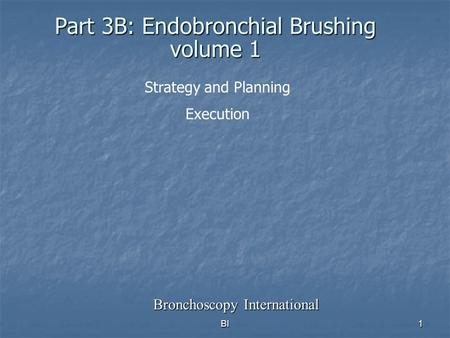 Part 3B: Endobronchial Brushing volume 1