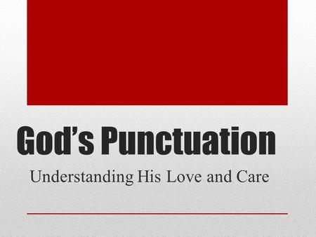 God's Punctuation Understanding His Love and Care.