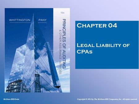 Chapter 04 Legal Liability of CPAs McGraw-Hill/IrwinCopyright © 2014 by The McGraw-Hill Companies, Inc. All rights reserved.
