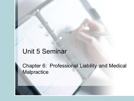 Chapter 6: Professional Liability and Medical Malpractice