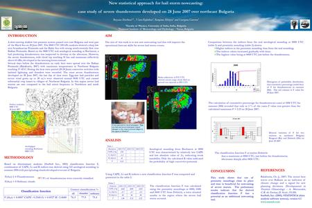 New statistical approach for hail storm nowcasting: case study of severe thunderstorm developed on 28 June 2007 over northeast Bulgaria Boryana Markova.