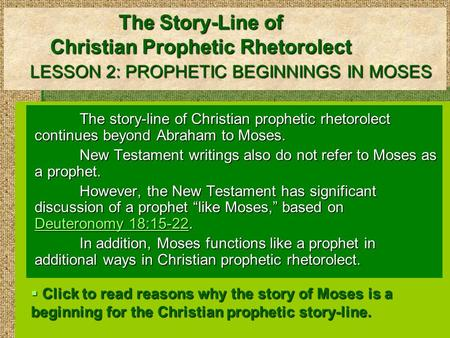 The Story-Line of Christian Prophetic Rhetorolect LESSON 2: PROPHETIC BEGINNINGS IN MOSES The story-line of Christian prophetic rhetorolect continues beyond.