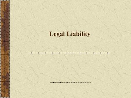 Legal Liability. Author's Note The information contained within this lecture series is based upon over 17 years professional experience in the athletic.