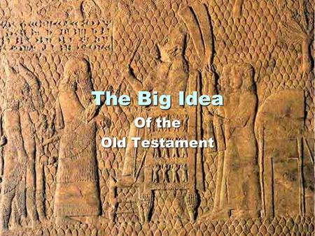 The Big Idea Of the Old Testament. Law Historical Books Major ProphetsMinor Prophets Old Testament Poetic Books.