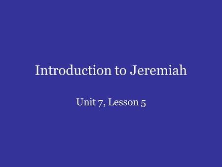 Introduction to Jeremiah Unit 7, Lesson 5. Occupation Charades.