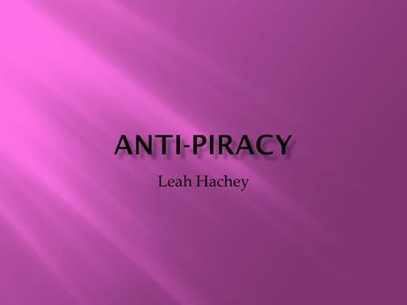 Leah Hachey. Intellectual Property (IP) crime, copyright piracy and trademark counterfeiting, is a growing international phenomenon that generates huge.