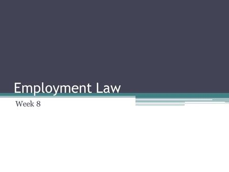 Employment Law Week 8. Fair Labor Standards Act (FLSA -Regulated wages and hours Guidelines on minimum wage Overtime - Child Labor.