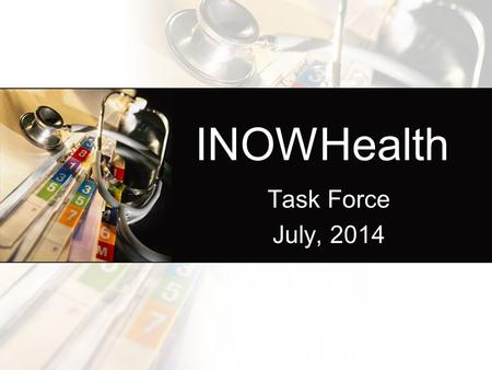 INOWHealth Task Force July, 2014. INOWHealth Task Force Members Traci Abercrombie RN Barbour County Schools Anne Clark RN Washington County Schools Bonnie.