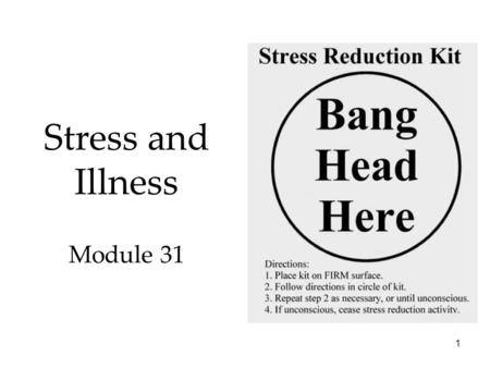 1 Stress and Illness Module 31. 2 Emotions, Stress, and Health Stress and Illness Overview  Stress and Stressors  Stress and the Heart  Stress and.