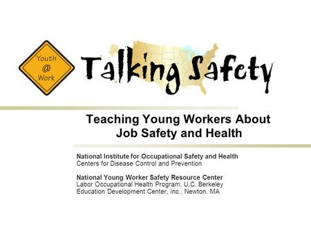 National Institute for Occupational Safety and Health Centers for Disease Control and Prevention National Young Worker Safety Resource Center Labor Occupational.