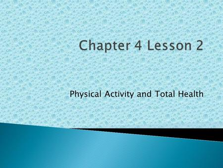 Physical Activity and Total Health.  It is not wise to start a sport or activity without careful preparation  Consult a physician, physical education.