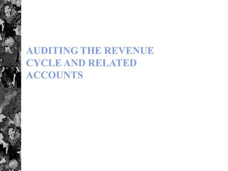 1 AUDITING THE REVENUE CYCLE AND RELATED ACCOUNTS.