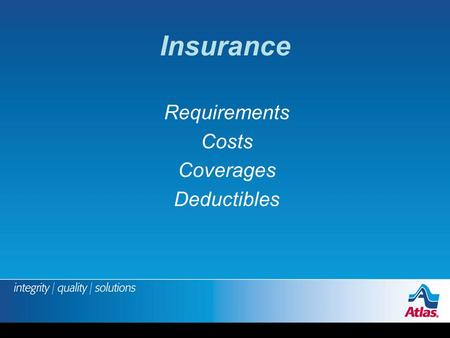 Insurance Requirements Costs Coverages Deductibles.