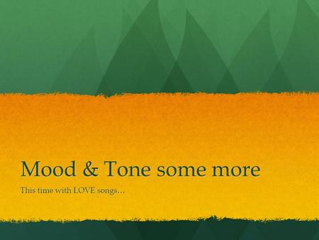Mood & Tone some more This time with LOVE songs….