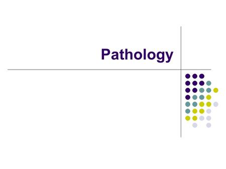 Pathology. Definition Study of structure & functional changes in tissues or organs which cause or are caused by disease.
