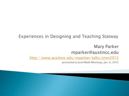 Mary Parker  presented at Joint Math Meetings, Jan. 6, 2012.
