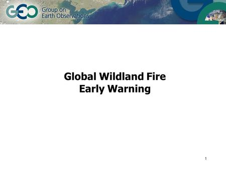 1 Global Wildland Fire Early Warning. 2 Fire Danger maps Typical data flow 1. Collect noon weather observations from WMO centres 2. Transfer data 3. Extract.