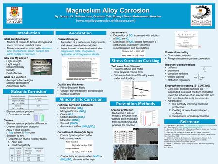 Introduction Atmospheric Corrosion Prevention Methods What are Mg alloys? Mixture of metals to form a stronger and more corrosion resistant metal Mainly.
