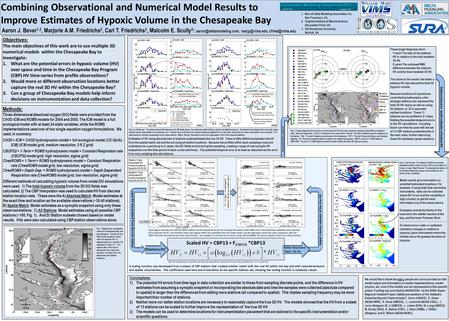 Combining Observational and Numerical Model Results to Improve Estimates of Hypoxic Volume in the Chesapeake Bay Aaron J. Bever 1,2, Marjorie A.M. Friedrichs.