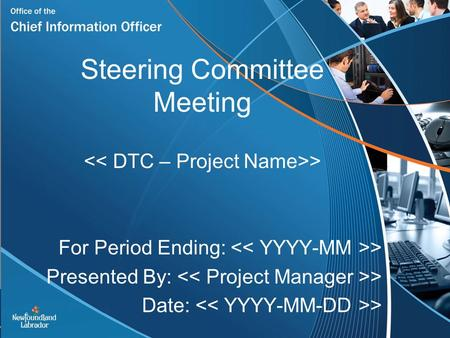 Steering Committee Meeting For Period Ending: > Presented By: > Date: > >