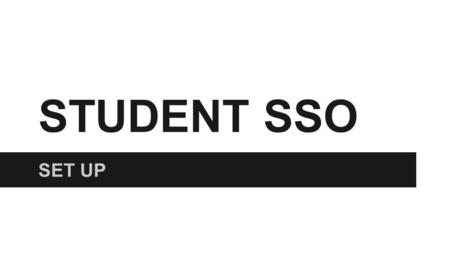 STUDENT SSO SET UP. Teacher Steps Get Data MyMail PIN ●Go to: GetData.lausd.net ●Select: Current Year Data ●Select: Email/Account Roster.