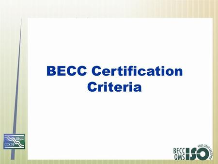 BECC Certification Criteria. Our Role in the US/Mexico Border  The Border Environment Cooperation Commission and the North American Development Bank.