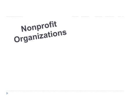 CHAPTERCHAPTER 20 Nonprofit Organizations. Nonprofit organizations are the source of many jobs in the public relations industry. There are an estimated.