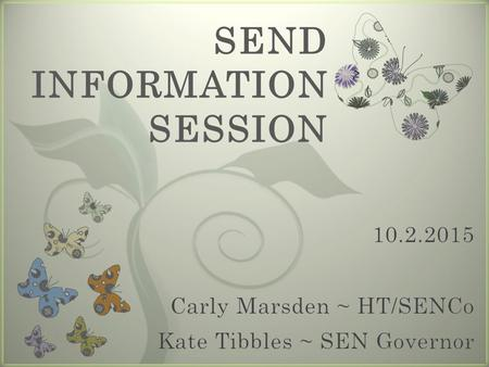 7 SEND INFORMATION SESSION. SEND Reforms SEND Reform Vision.