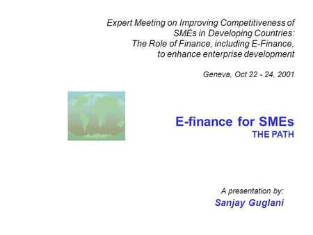 Expert Meeting on Improving Competitiveness of SMEs in Developing Countries: The Role of Finance, including E-Finance, to enhance enterprise development.