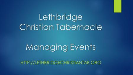 Lethbridge Christian Tabernacle Managing Events