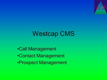Westcap CMS Call Management Contact Management Prospect Management.