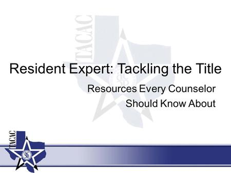 Resident Expert: Tackling the Title Resources Every Counselor Should Know About.