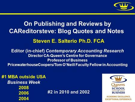 On Publishing and Reviews by CAReditorsteve: Blog Quotes and Notes Steven E. Salterio Ph.D. FCA #1 MBA outside USA Business Week 2008 2006 2004 Editor.