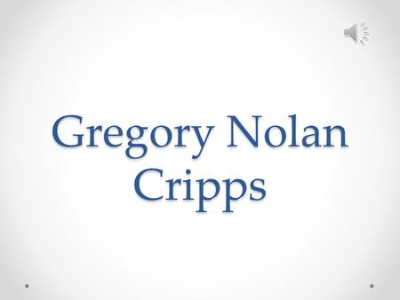 Gregory Nolan Cripps  My birthday is on November 12, 1993  That makes me a Scorpio.