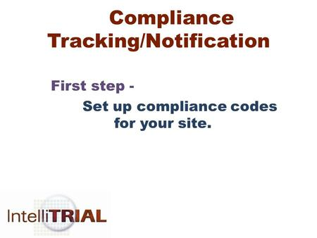 Compliance Tracking/Notification First step - Set up compliance codes for your site.
