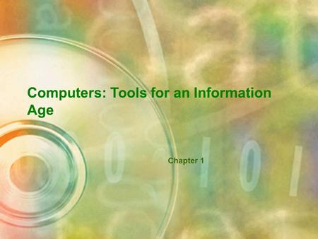 Computers: Tools for an Information Age Chapter 1.
